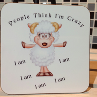 Sheep Hardboard Coaster - People think I'm crazy, I am