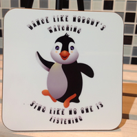 Funny Penguin Hardboard Coaster - Dance like nobody's watching