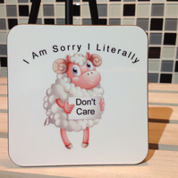 Funny Sheep Hardboard Coaster - I am sorry I literally don't care