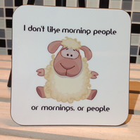 "Sheep Hardboard Coaster  ""I hate morning people..."""