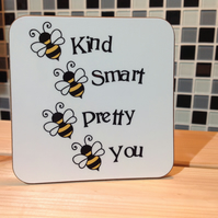 Bee Kind, Bee Smart, Bee Pretty, Bee You Hardboard Coaster