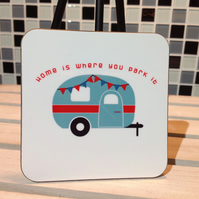 Funny Caravan Hardboard Coaster - Home is where you park it