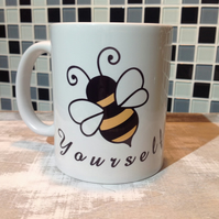 Bee Mug - Bee Yourself, Coffee Mug, Ceramic Mug, Tea Mug