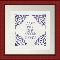 Completed Cross Stitch - Everyday Is A Second Chance