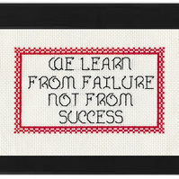Completed Cross Stitch - We Learn From Failure