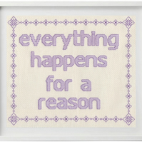 Completed Cross Stitch - Everything Happens For A Reason