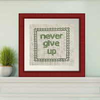 Completed Cross Stitch - Never Give Up