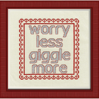 Completed Cross Stitch - Worry Less Giggle More