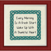 Completed Cross Stitch - Every Morning Is a Fresh Start