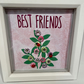 "Deep Frame ""Best Friend "" all art  decorated with buttons and gems 15cm x 15cm"