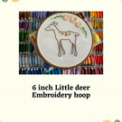 "6"" Little deer hand stitched embroidery hoop"