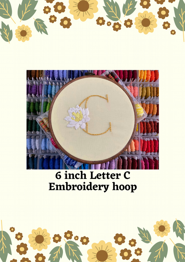 "6"" Floral Alphabet hand stitched embroidery hoop art - Letter C"