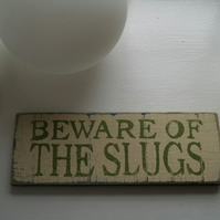 Beware of the Slugs