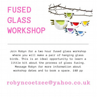 Glass bird workshop - make a pair of birds August Dates
