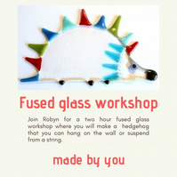 Friday 6th September 10am - 12pm,  Fused Glass Hedgehog Workshop Bristol