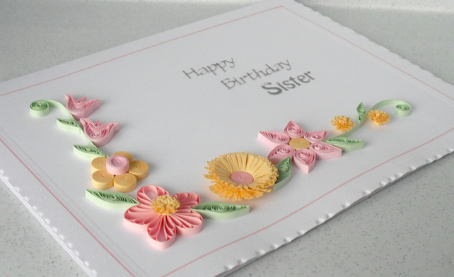 Quilled Birthday Card Sister Folksy