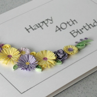 40th birthday card, quilled flowers