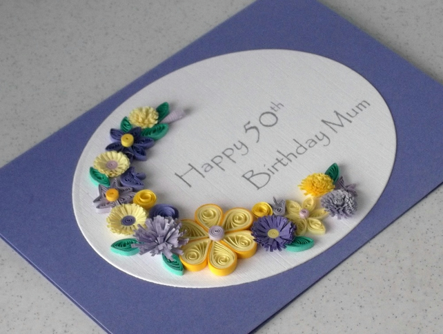 Quilled 50th birthday card, mum, personalised