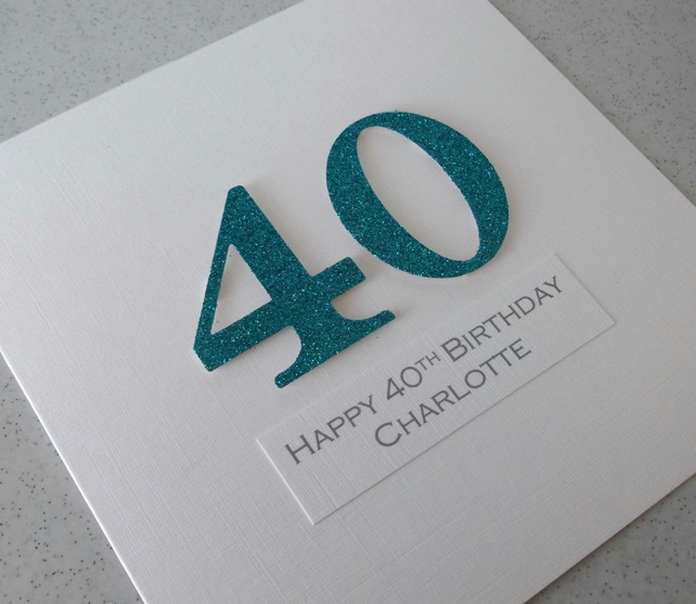 Handmade 40th birthday card - personalised with any age and message