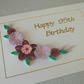 Quilled 95th birthday card