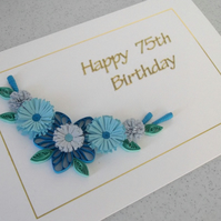 Quilled 75th birthday card - can be any age