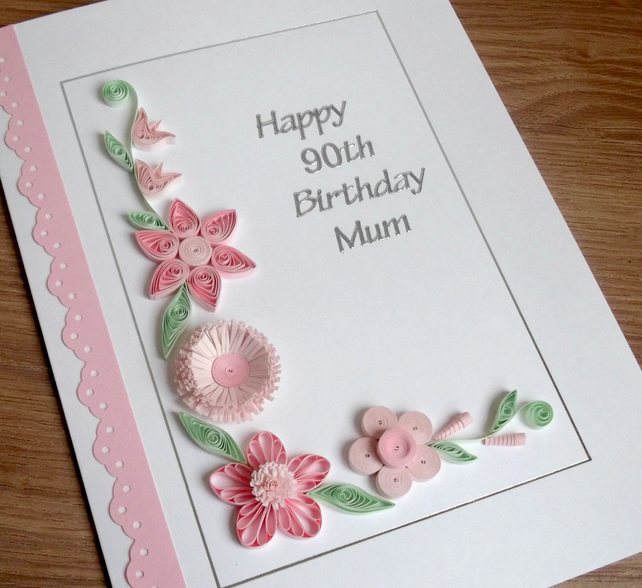 Quilled 90th birthday card, mum