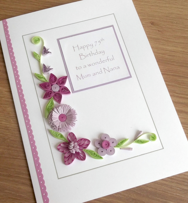 Quilled Handmade 75th Birthday Card Personalised 50th 60th 70th 80th 90th
