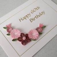Quilled 60th birthday card, can be made for any age