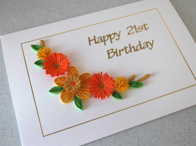 Quilled 21st  birthday card, can be for any age