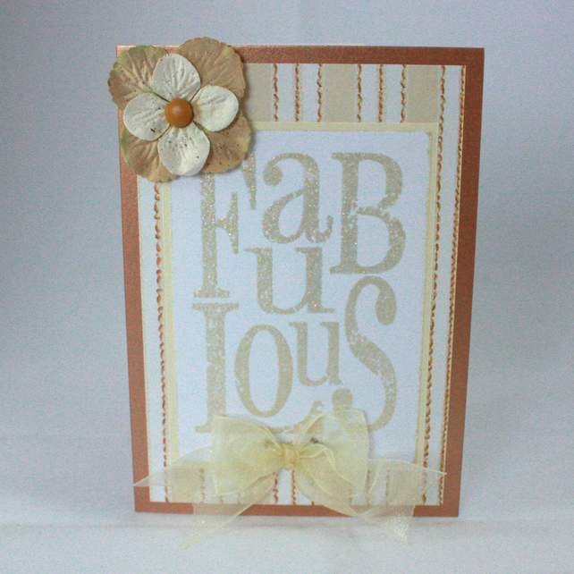 Handmade, any occasion card 'Fabulous'