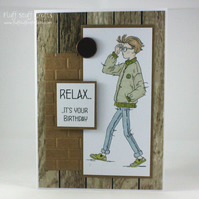 Handmade birthday card - cool teenager - relax it's your birthday