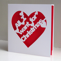 'All I want for Christmas...' Hand Cut Card