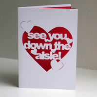 'See you down the Aisle' Hand Cut Wedding Card