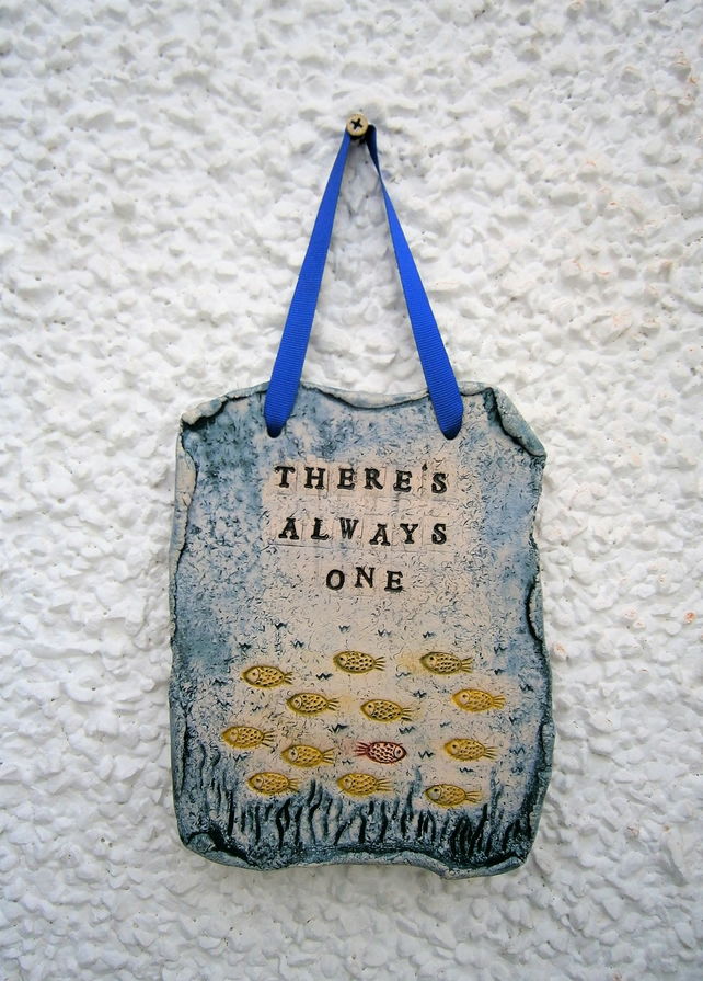 """There's Always One"" ceramic plaque, humour, funny quote, funny gift, individual"