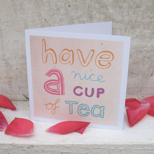 """have a nice cup of tea"" mini card"