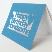 Happy Birthday Handsome Teal Blue Cut Out Greetings Card