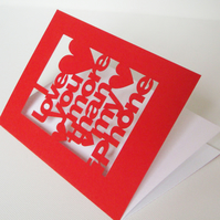 I Love You More Than My iPhone Red Cut Out Greetings Card