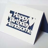 Cut Out Happy Birthday Handsome Card