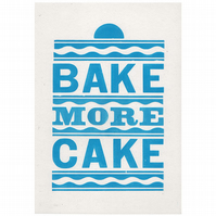 Bake More Cake Letterpress Print Sky Blue