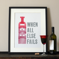 Red Wine. When all else fails Letterpress poster print. PRE-ORDER