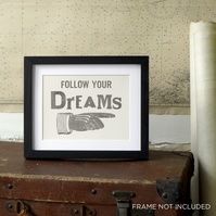 Follow Your Dreams! Letterpress Poster Card small print slate grey