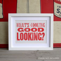 What's Cooking Good Looking! Letterpress Poster Card to frame or small print 8x6