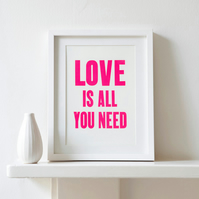 Love is all you need! Neon Pink Letterpress Print for your Valentine