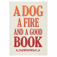 A Dog, a fire and a good book  letterpress print
