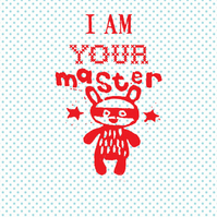 I Am Your Master Inkjet Print