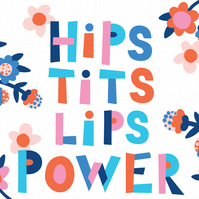 Hips Tits Lips Power : A4 Inkjet Print on Archival Paper