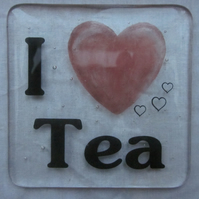 Handmade fused glass coaster - I love tea