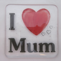 Handmade fused glass coaster - I love mum