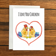 I love you Chicken romantic greeting card A6, anniversary or valentine's day