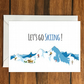 Let's go Skiing! greeting card A6